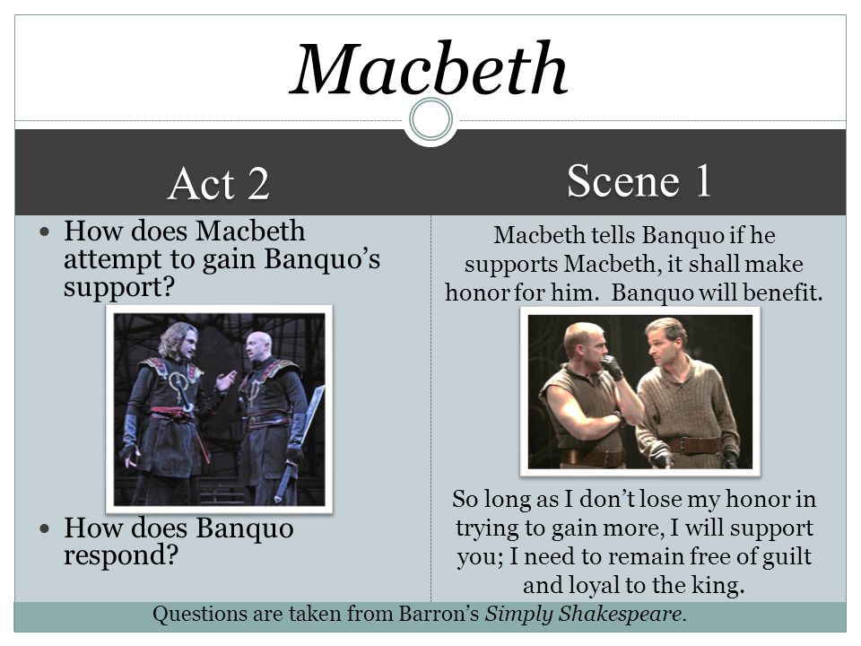 Macbeth Scene 1. Act 2. How does Macbeth attempt to gain Banquo's support How does Banquo respond