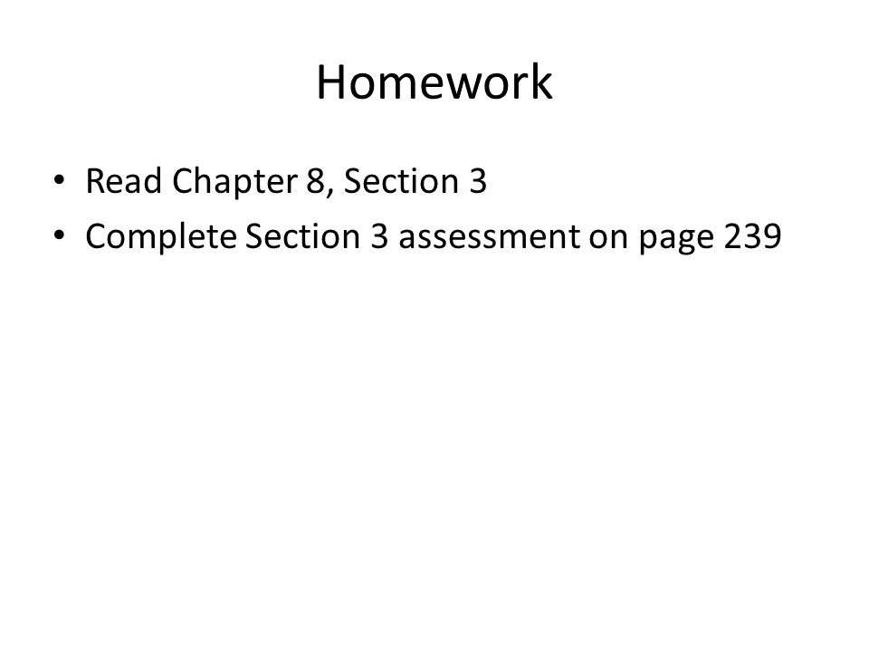 Homework Read Chapter 8, Section 3