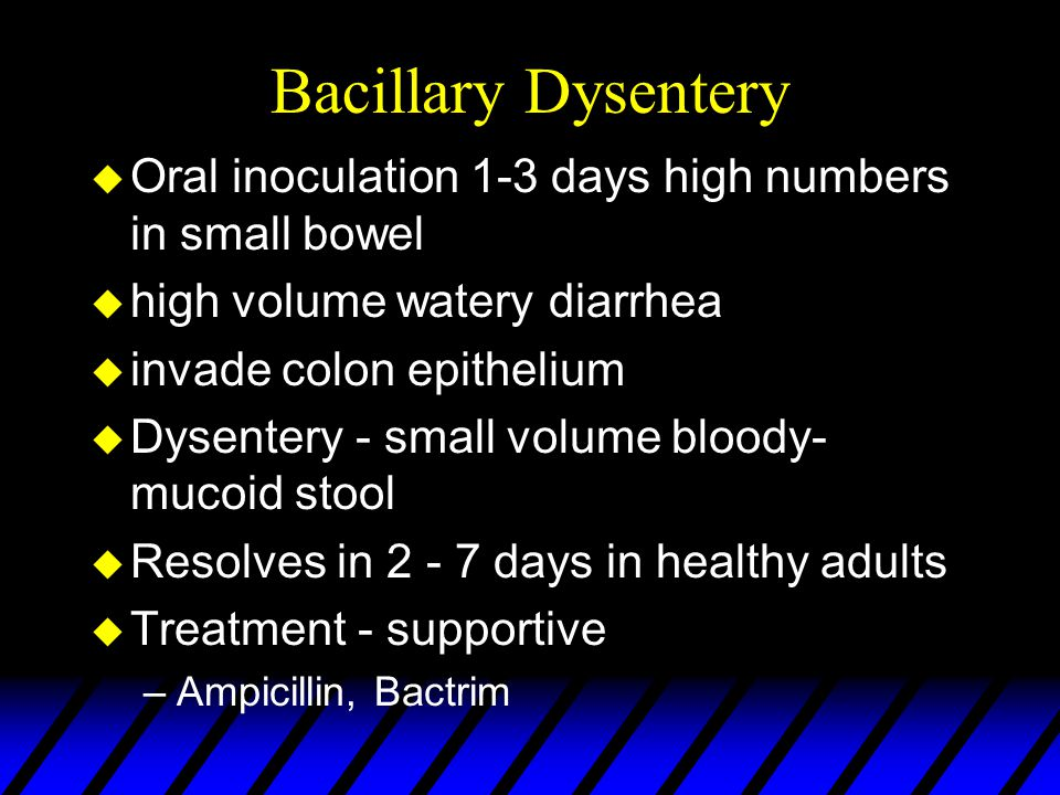 Bacillary Dysentery Oral inoculation 1-3 days high numbers in small bowel. high volume watery diarrhea.