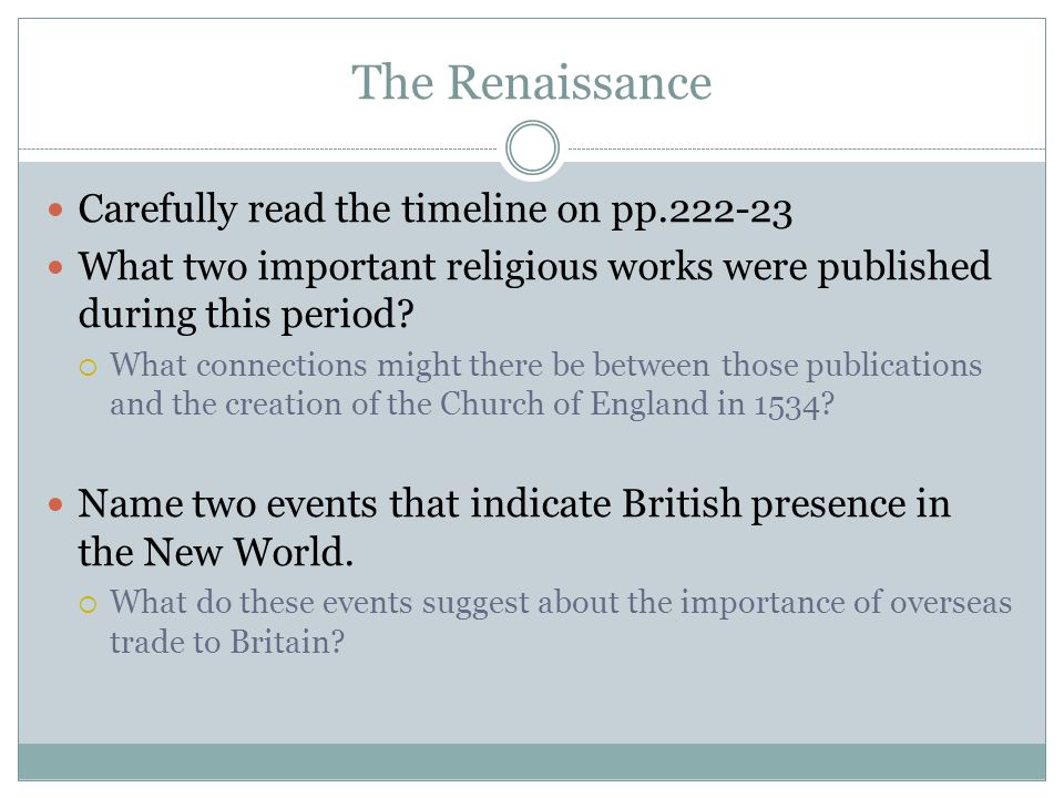 The Renaissance Carefully read the timeline on pp.222-23
