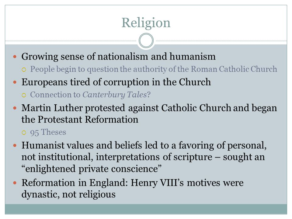 Religion Growing sense of nationalism and humanism