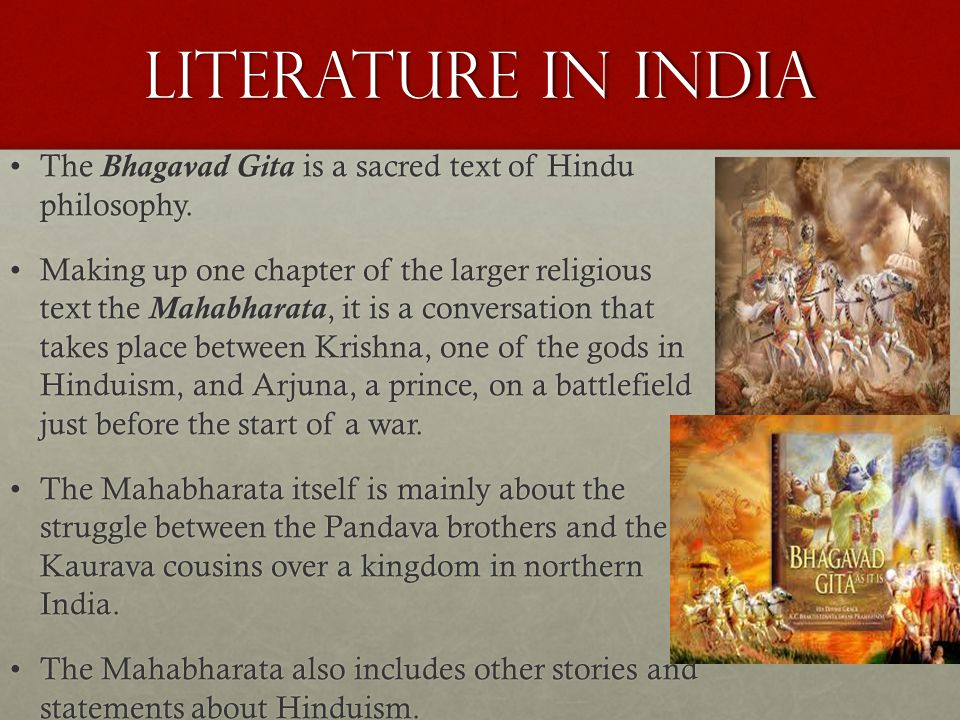 Literature in India The Bhagavad Gita is a sacred text of Hindu philosophy.