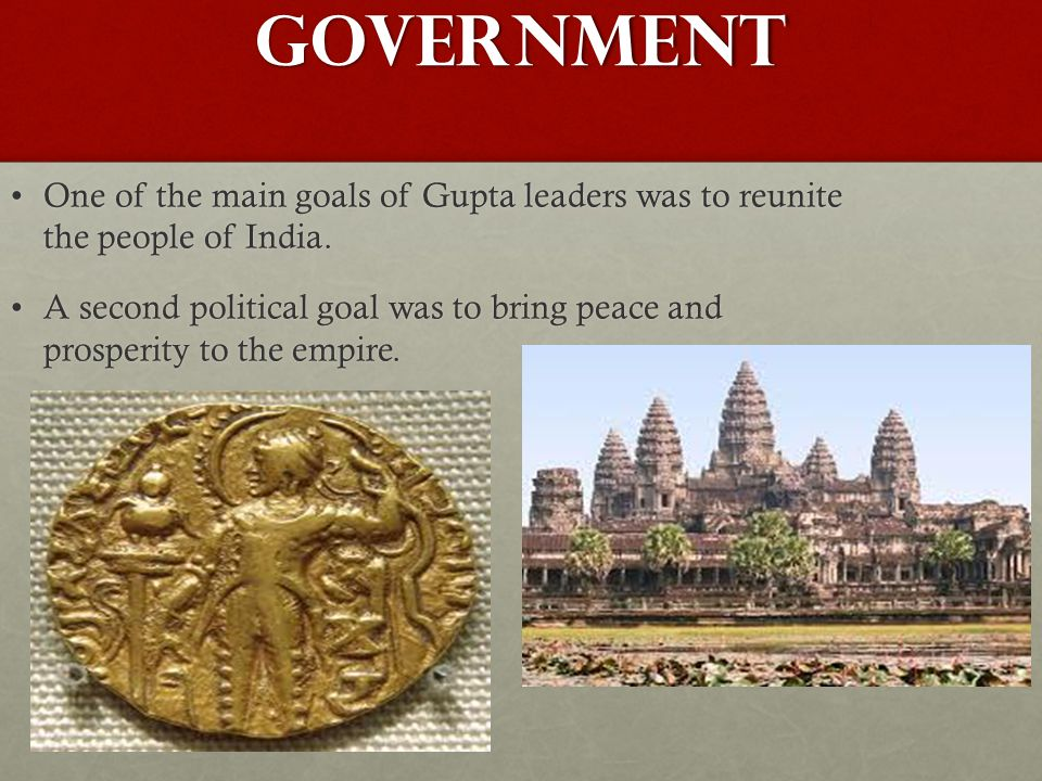 Government One of the main goals of Gupta leaders was to reunite the people of India.
