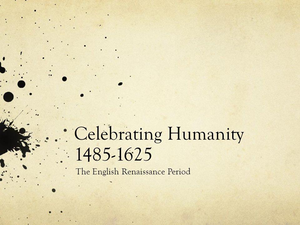 Celebrating Humanity 1485-1625