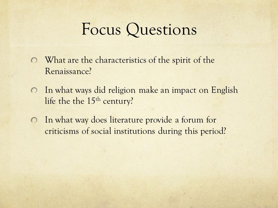 Focus Questions What are the characteristics of the spirit of the Renaissance