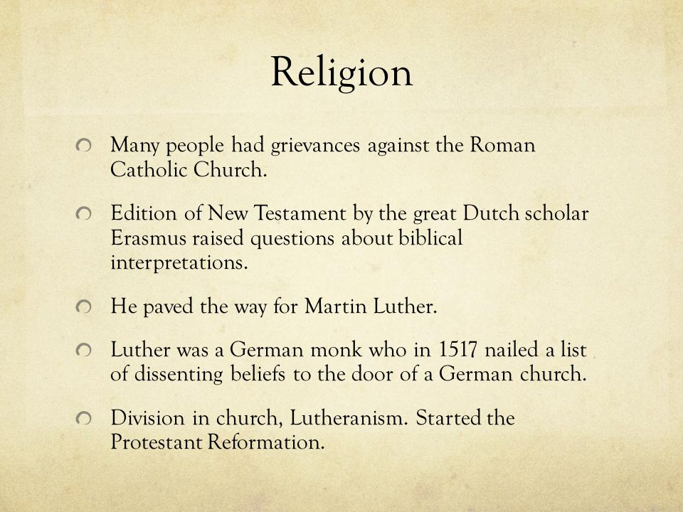 Religion Many people had grievances against the Roman Catholic Church.