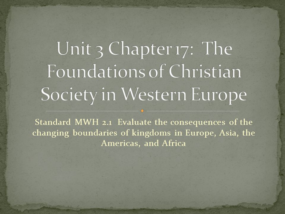 Unit 3 Chapter 17: The Foundations of Christian Society in Western Europe
