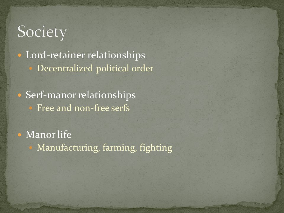 Society Lord-retainer relationships Serf-manor relationships