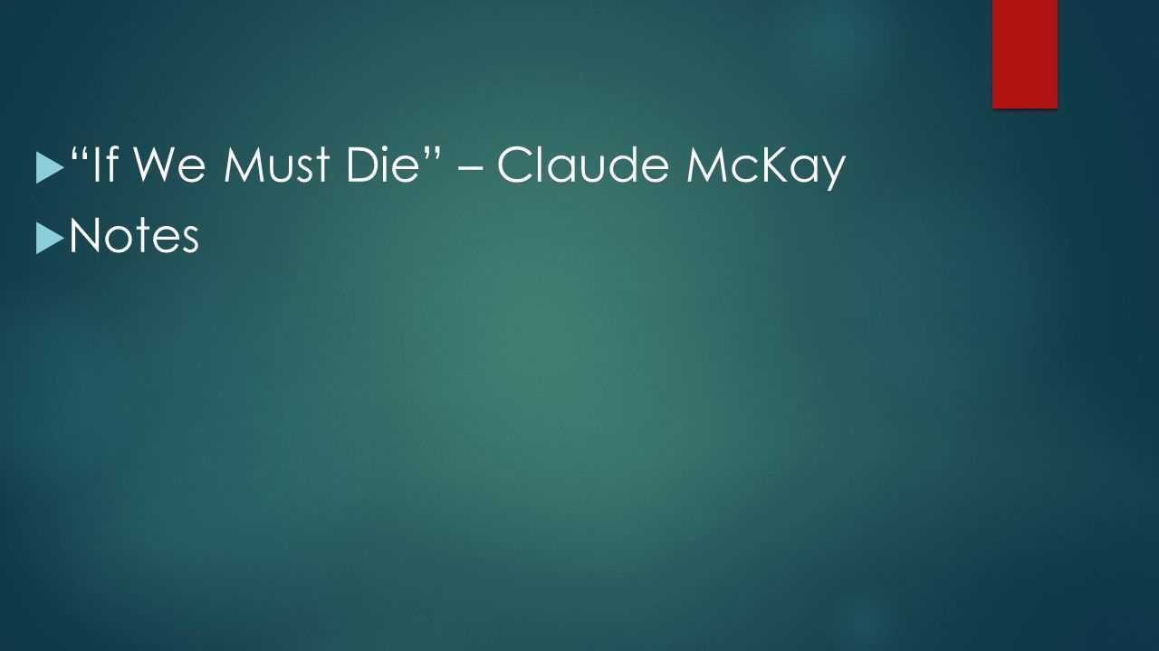 If We Must Die – Claude McKay