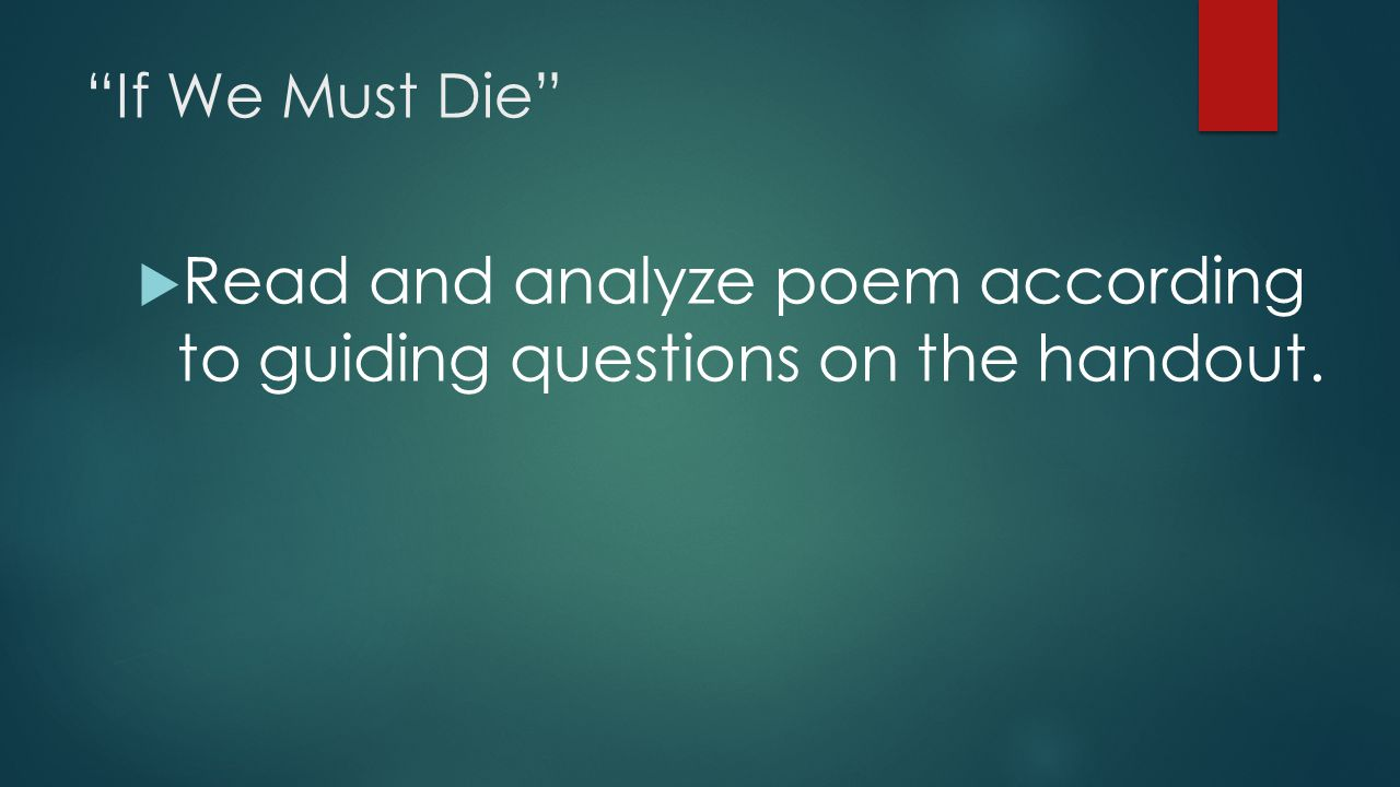 Read and analyze poem according to guiding questions on the handout.