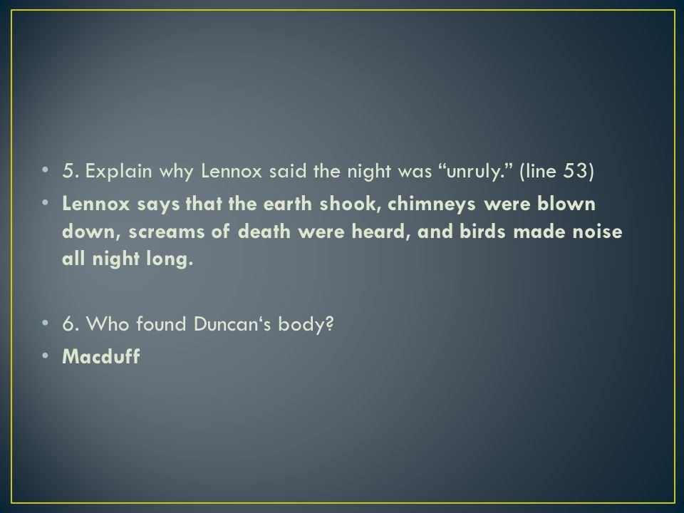 5. Explain why Lennox said the night was unruly. (line 53)