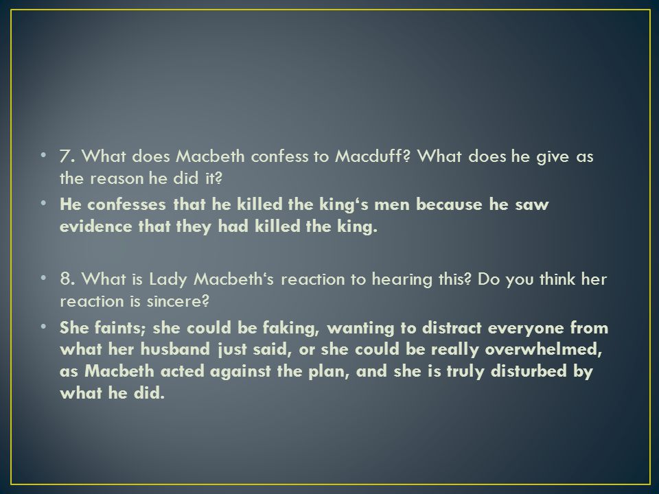 7. What does Macbeth confess to Macduff