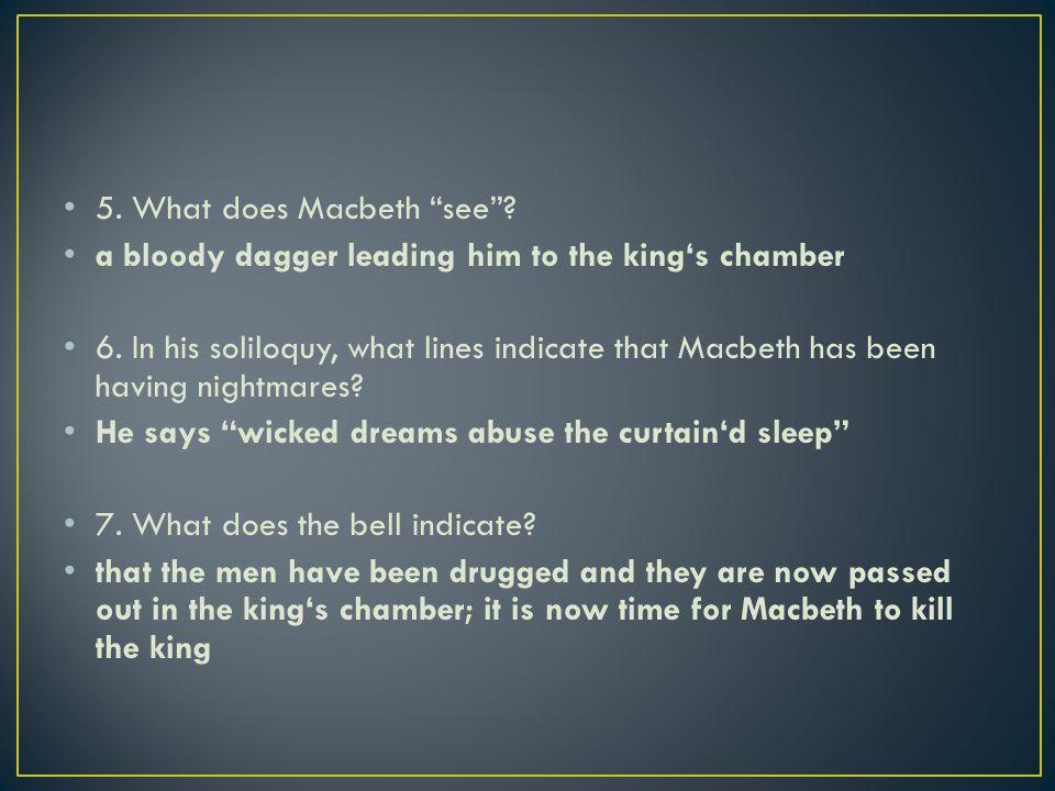 5. What does Macbeth see