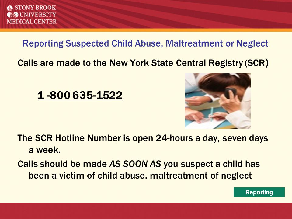 Reporting Suspected Child Abuse, Maltreatment or Neglect