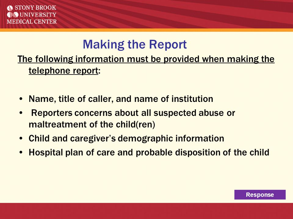 Making the Report The following information must be provided when making the telephone report: Name, title of caller, and name of institution.