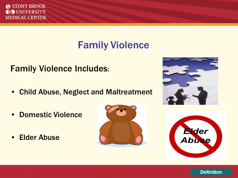 Family Violence Family Violence Includes: