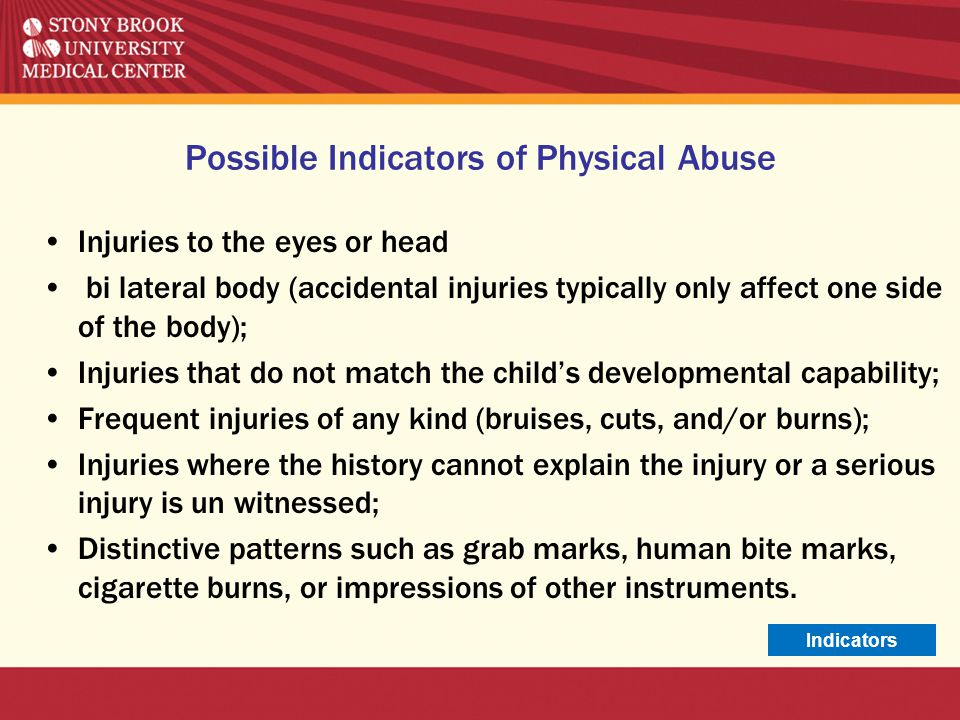 Possible Indicators of Physical Abuse