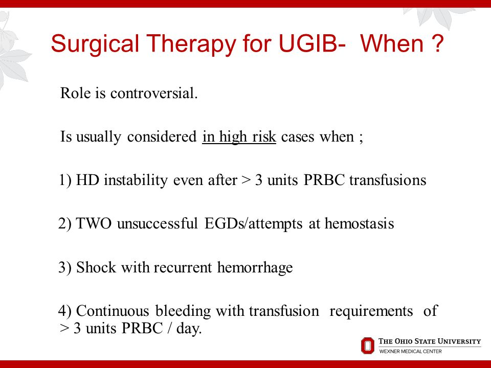 Surgical Therapy for UGIB- When
