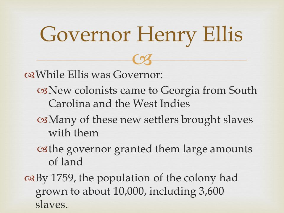 Governor Henry Ellis While Ellis was Governor: