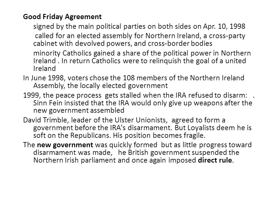 Good Friday Agreement signed by the main political parties on both sides on Apr. 10, 1998.
