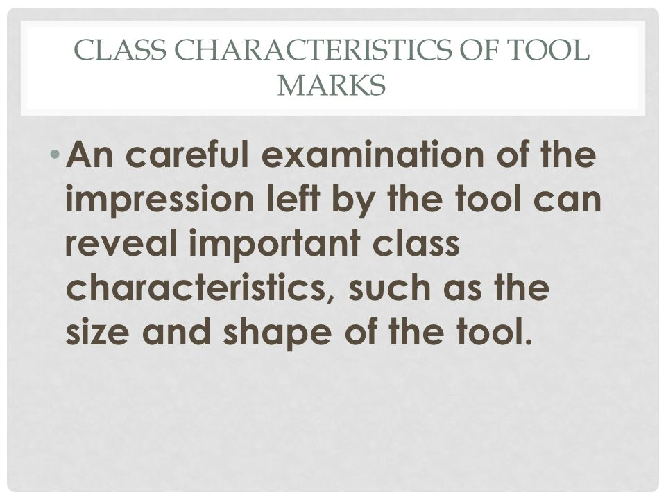 Class Characteristics of Tool Marks
