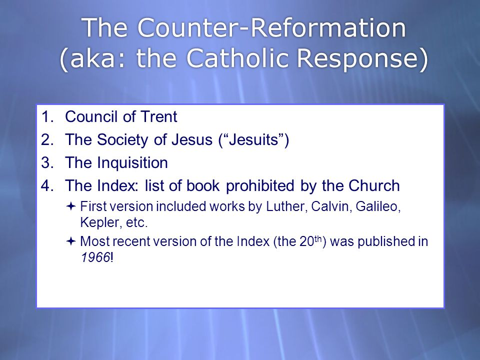 The Counter-Reformation (aka: the Catholic Response)