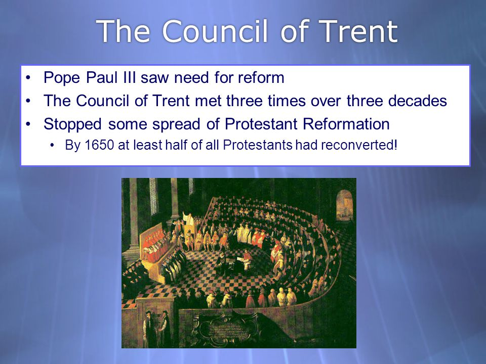 The Council of Trent Pope Paul III saw need for reform