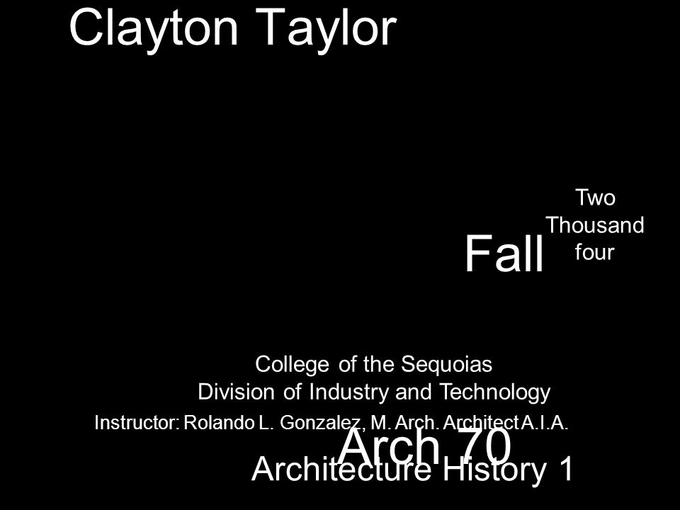 Clayton Taylor Fall Arch 70 Architecture History 1 Two Thousand four