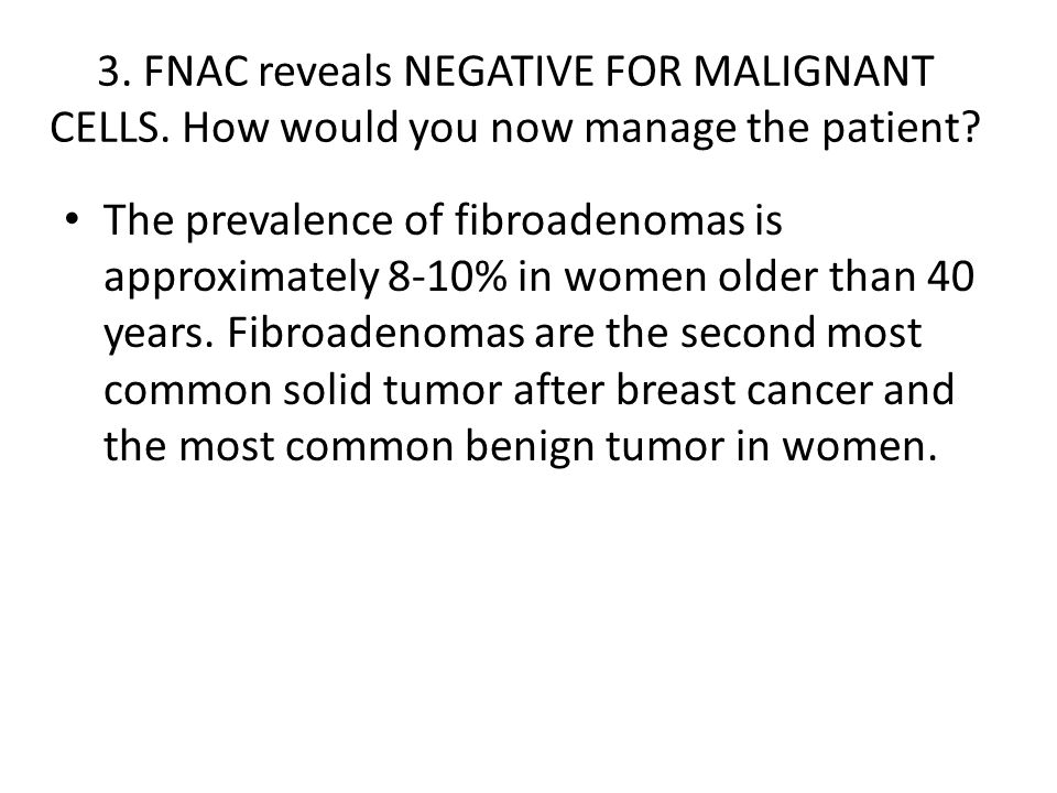3. FNAC reveals NEGATIVE FOR MALIGNANT CELLS