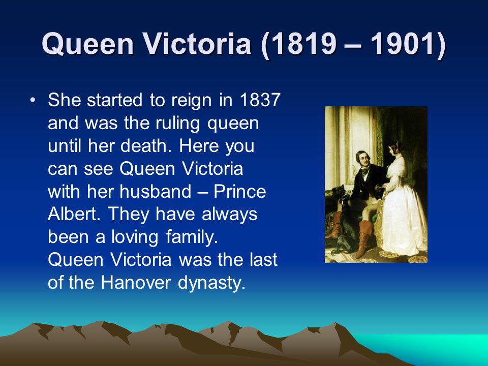 Queen Victoria (1819 – 1901)