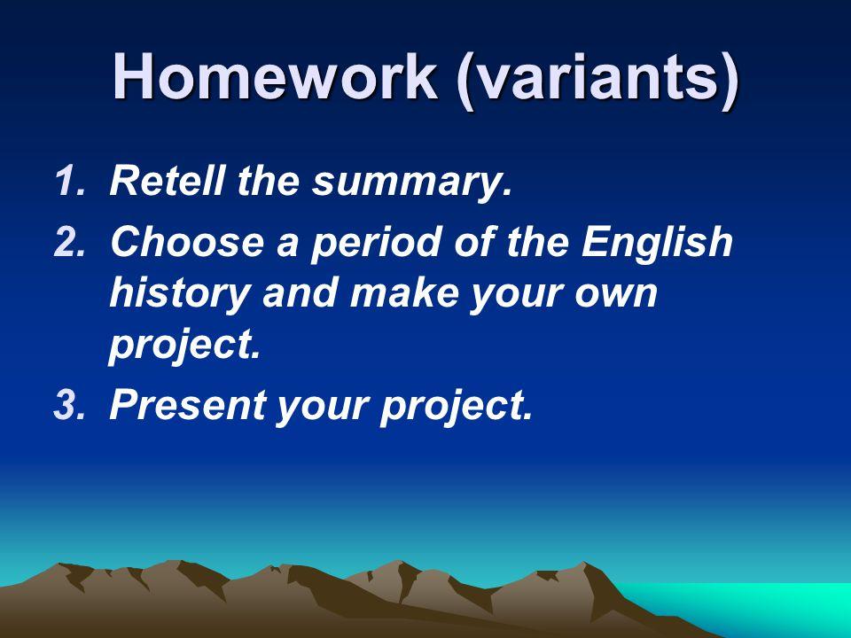 Homework (variants) Retell the summary.