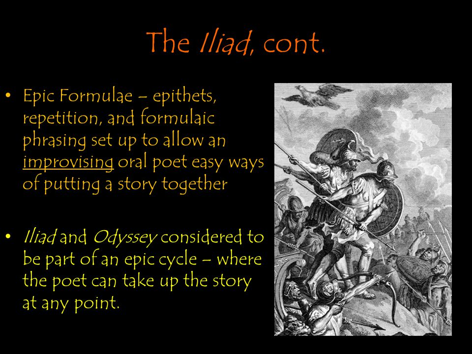 The Iliad, cont.
