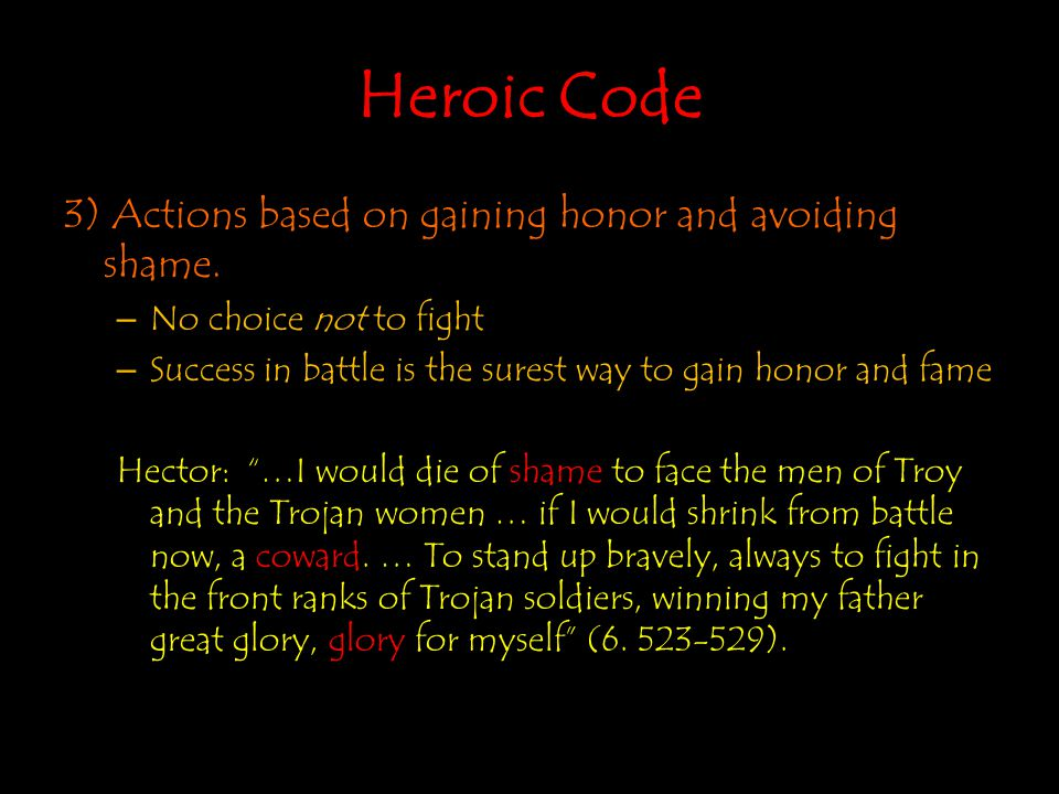 Heroic Code 3) Actions based on gaining honor and avoiding shame.
