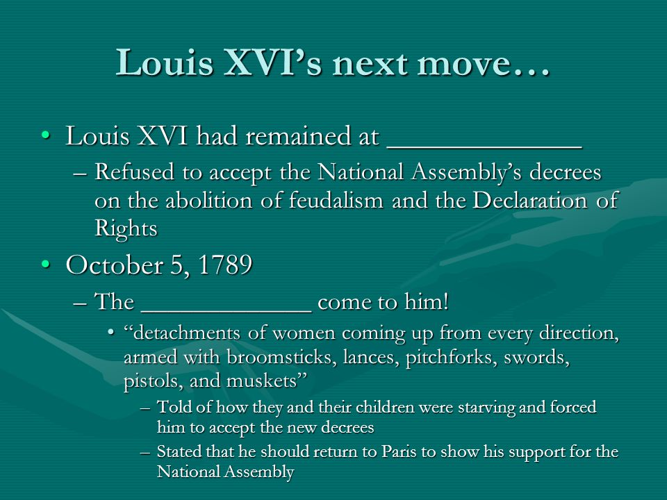 Louis XVI's next move… Louis XVI had remained at _____________