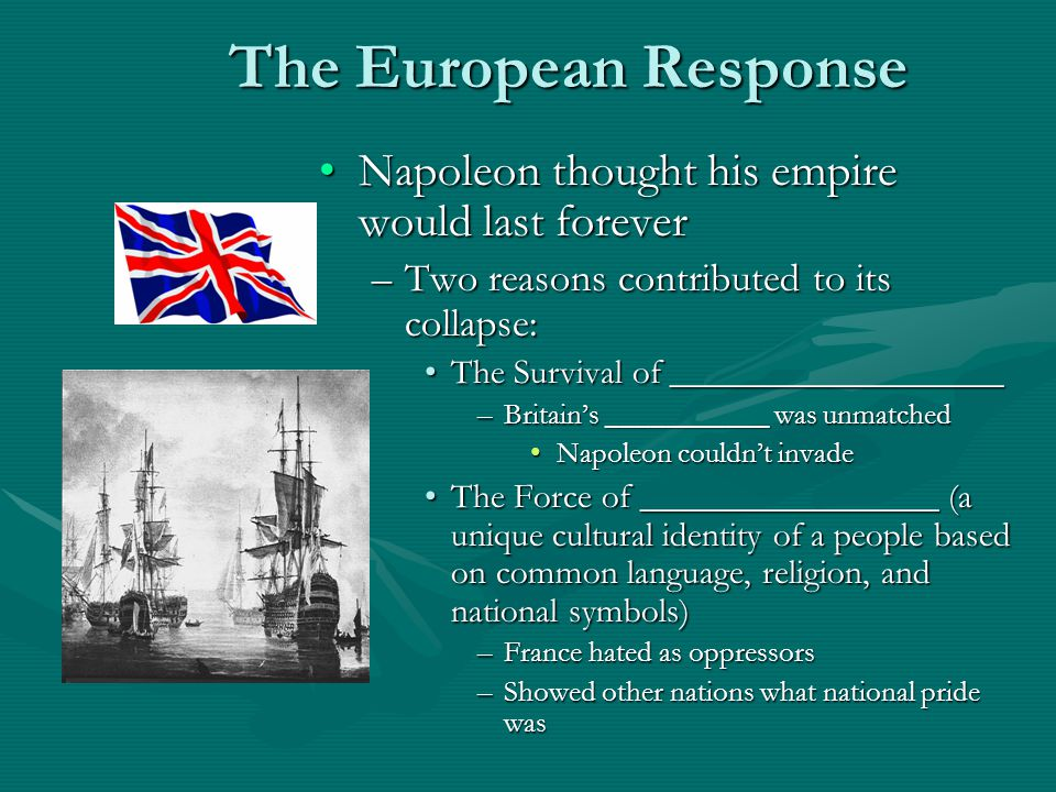 The European Response Napoleon thought his empire would last forever