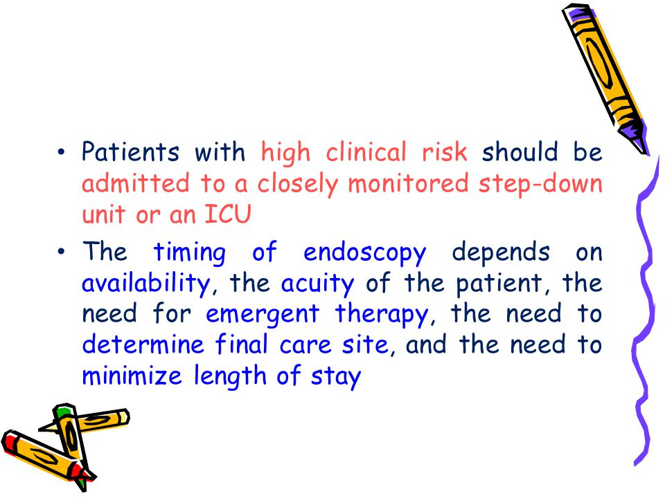 Patients with high clinical risk should be admitted to a closely monitored step-down unit or an ICU