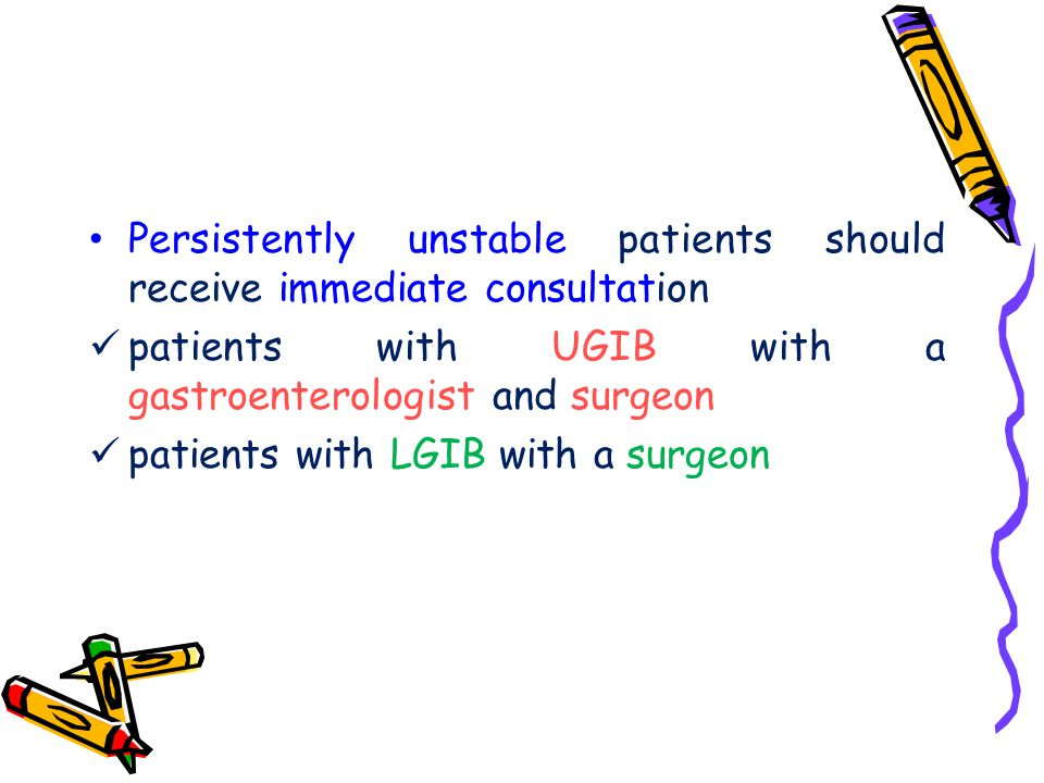 Persistently unstable patients should receive immediate consultation