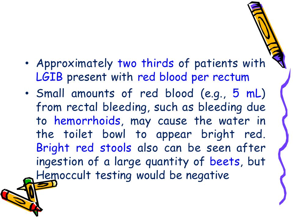 Approximately two thirds of patients with LGIB present with red blood per rectum