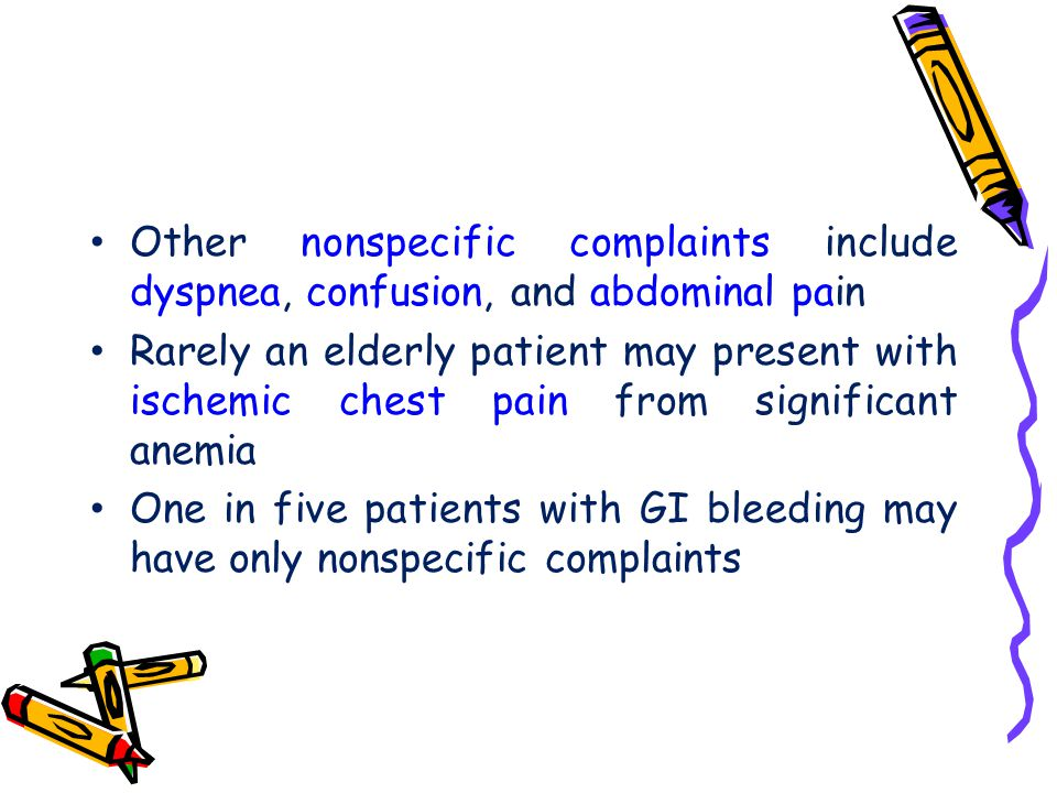 Other nonspecific complaints include dyspnea, confusion, and abdominal pain