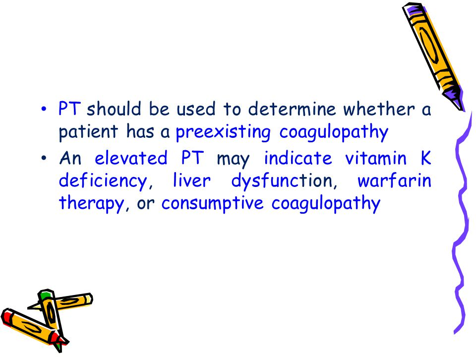 PT should be used to determine whether a patient has a preexisting coagulopathy