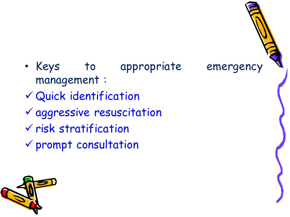 Keys to appropriate emergency management :