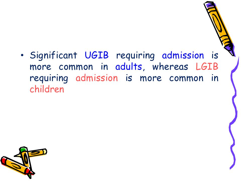 Significant UGIB requiring admission is more common in adults, whereas LGIB requiring admission is more common in children