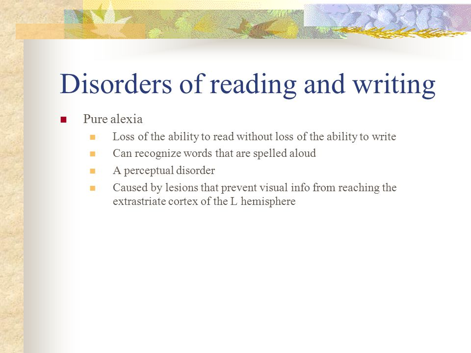 Disorders of reading and writing