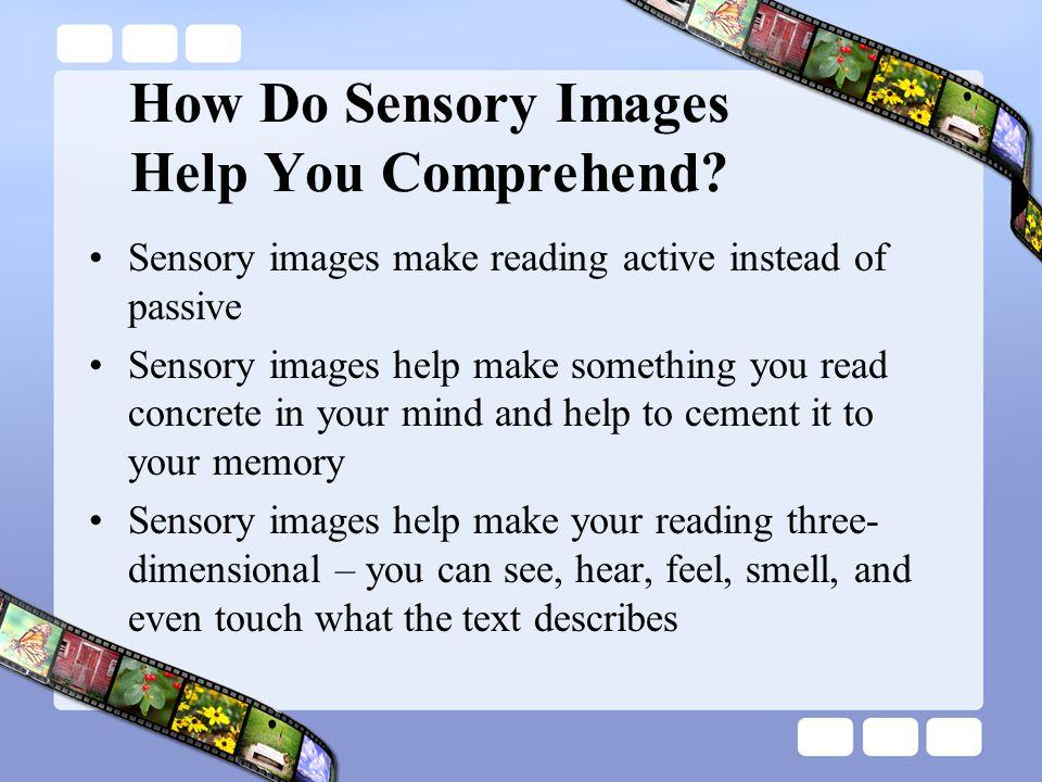 How Do Sensory Images Help You Comprehend
