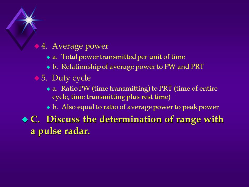 C. Discuss the determination of range with a pulse radar.