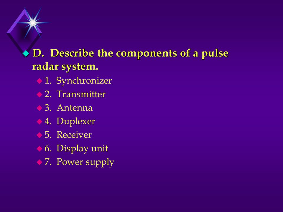 D. Describe the components of a pulse radar system.