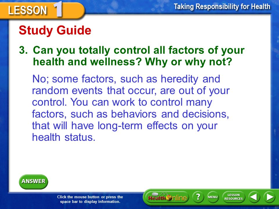 Study Guide 3. Can you totally control all factors of your health and wellness Why or why not