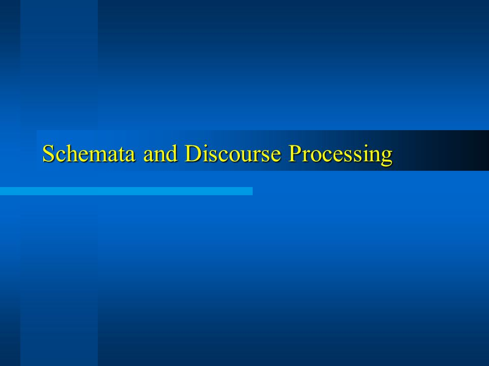 Schemata(1/2) Schema is a structure in semantic memory that specifies the general or expected arrangement of a body of information.