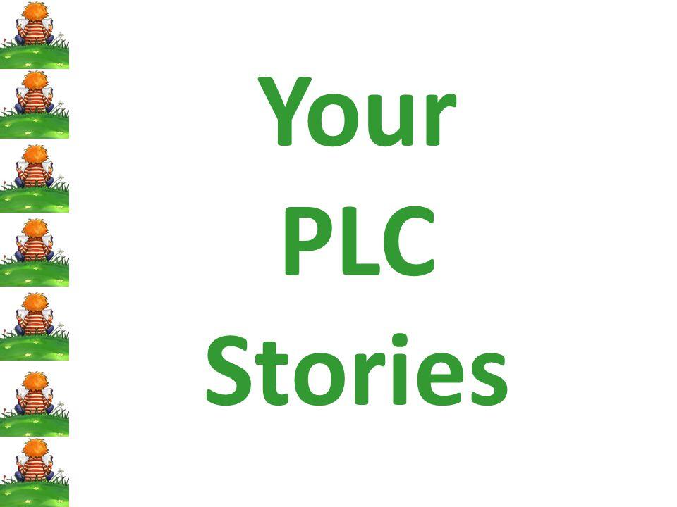 Your PLC Stories