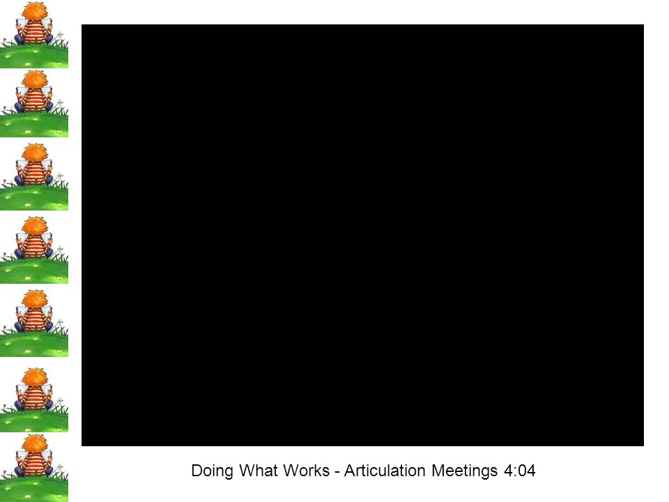 Doing What Works - Articulation Meetings 4:04
